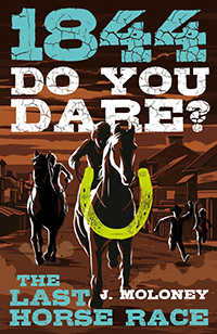 The Last Race Horse: 1844 Do You Dare?