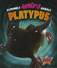 Extremely Weird Animals: Platypus